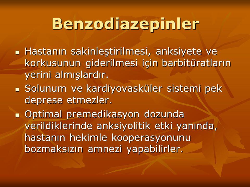 Benzodiazepinler Hastanın sakinleştirilmesi, anksiyete ve korkusunun giderilmesi için barbitüratların yerini almışlardır. Hastanın sakinleştirilmesi,
