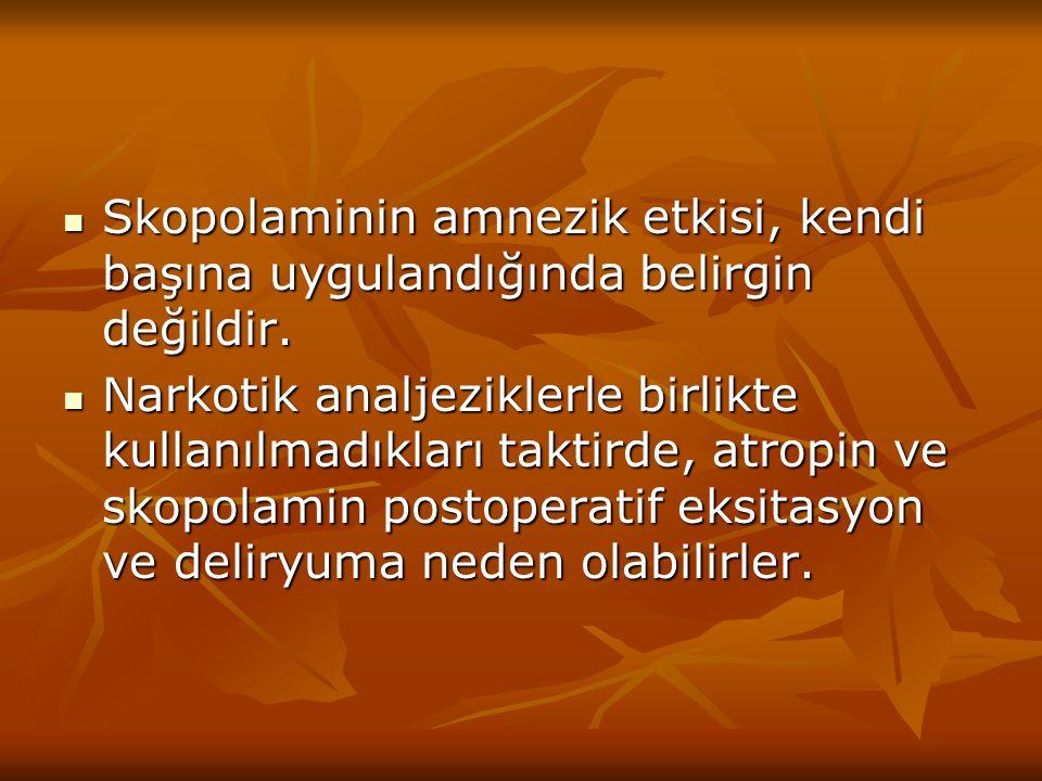 Skopolaminin amnezik etkisi, kendi başına uygulandığında belirgin değildir. Skopolaminin amnezik etkisi, kendi başına uygulandığında belirgin değildir