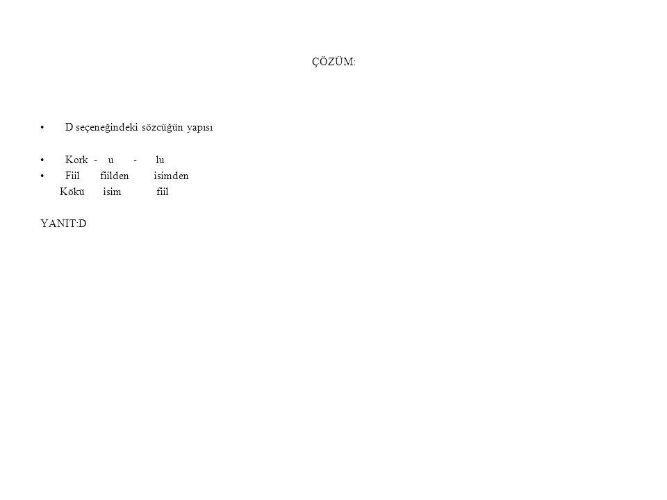 2)Aşağıdakilerden hangisi takı sözcüğündeki yapım ekiyle türemiştir.