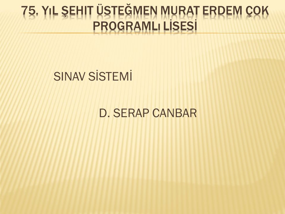 SINAV SİSTEMİ D. SERAP CANBAR