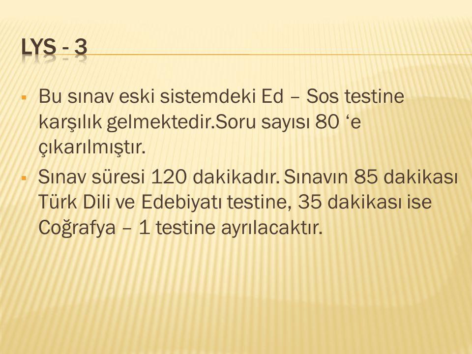  Bu sınav eski sistemdeki Ed – Sos testine karşılık gelmektedir.Soru sayısı 80 'e çıkarılmıştır.  Sınav süresi 120 dakikadır. Sınavın 85 dakikası Tü