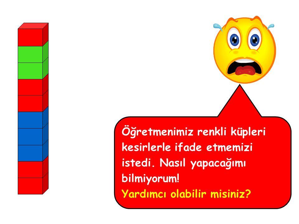 Öğretmenimiz renkli küpleri kesirlerle ifade etmemizi istedi. Nasıl yapacağımı bilmiyorum! Yardımcı olabilir misiniz?