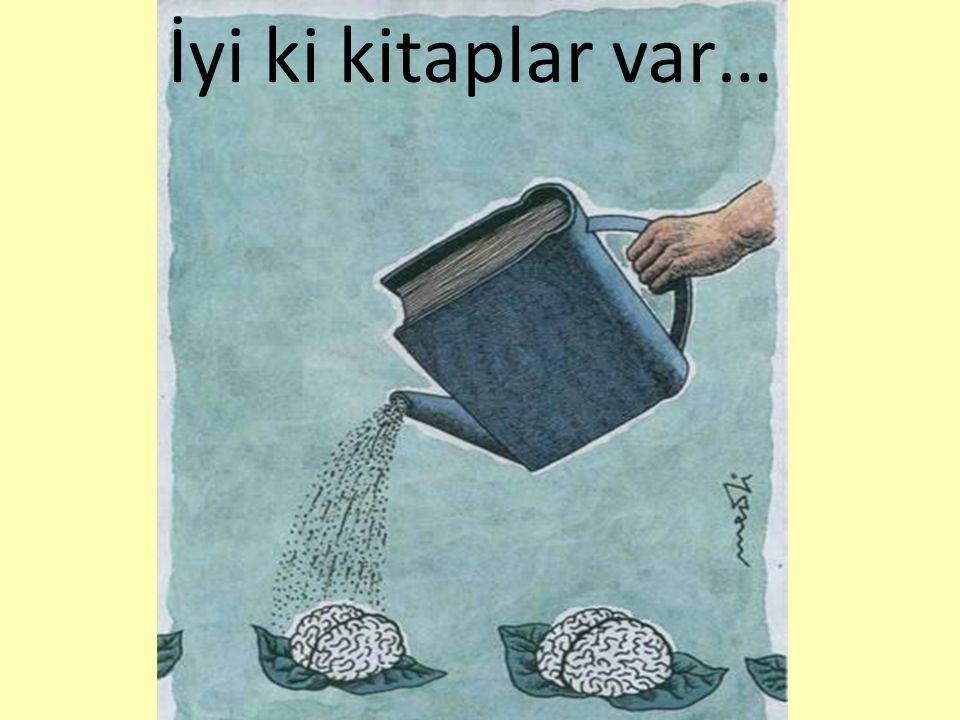 İyi ki kitaplar var…