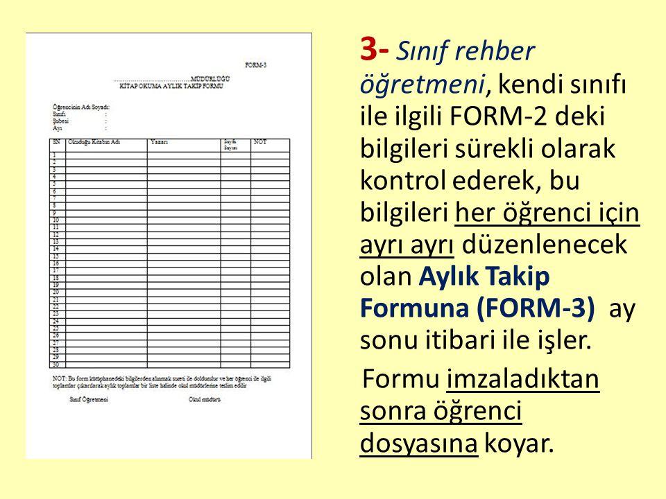 3- Sınıf rehber öğretmeni, kendi sınıfı ile ilgili FORM-2 deki bilgileri sürekli olarak kontrol ederek, bu bilgileri her öğrenci için ayrı ayrı düzenl