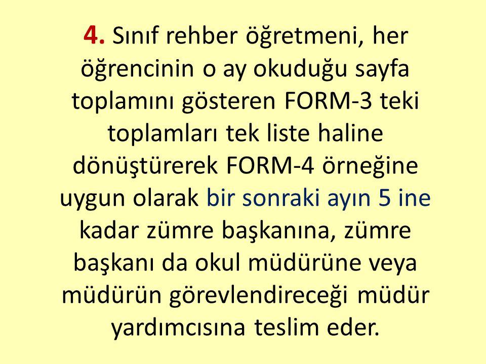 4. Sınıf rehber öğretmeni, her öğrencinin o ay okuduğu sayfa toplamını gösteren FORM-3 teki toplamları tek liste haline dönüştürerek FORM-4 örneğine u