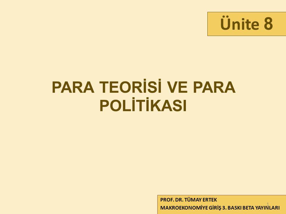 PARA TEORİSİ VE PARA POLİTİKASI PROF.DR. TÜMAY ERTEK MAKROEKONOMİYE GİRİŞ 3.