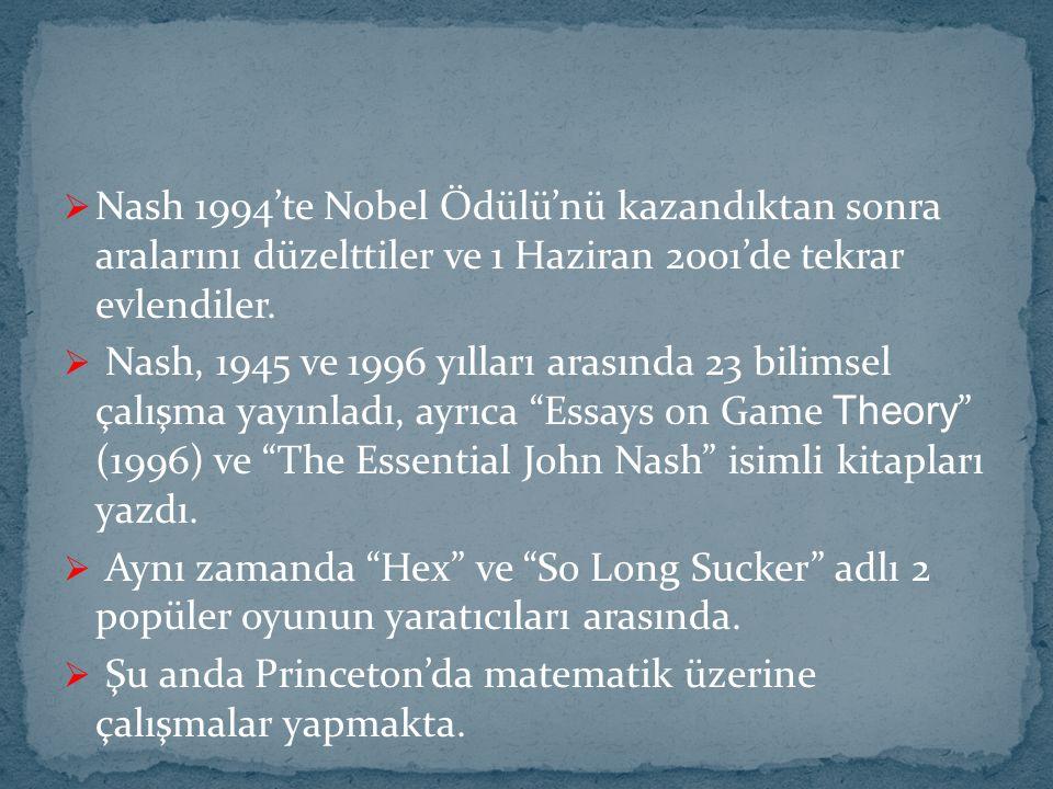  Nash 1994'te Nobel Ödülü'nü kazandıktan sonra aralarını düzelttiler ve 1 Haziran 2001'de tekrar evlendiler.  Nash, 1945 ve 1996 yılları arasında 23