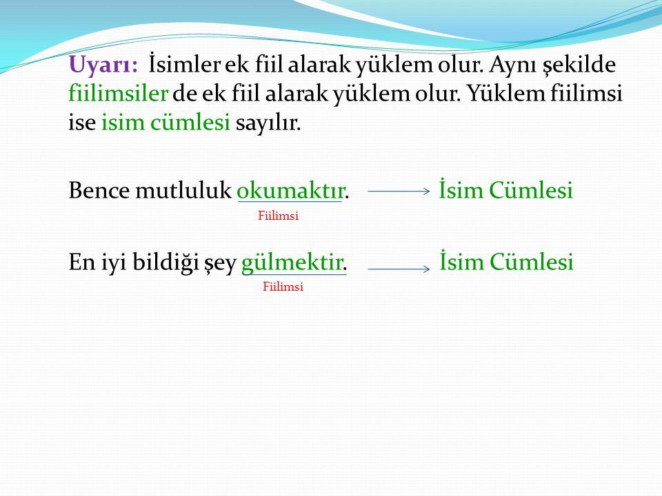 Fiil Cümlesi: Yüklemi fiil olan cümlelere fiil cümlesi denir.