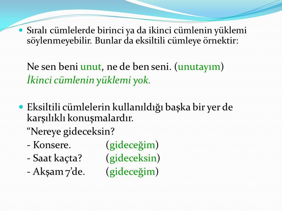 3.Birleşik Cümle (İçinde fiilimsi bulunan cümle): Bu tür cümlelerde tek yüklem ve bir veya birden çok fiilimsi bulunur.