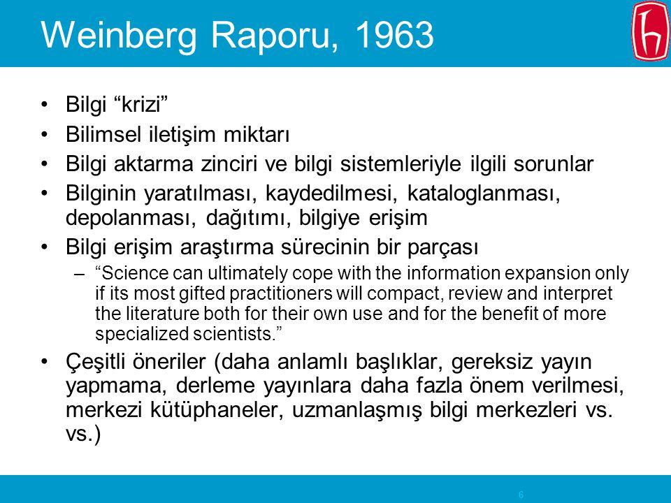 7 Weinberg Raporu, 25 yıl sonra Bilgi krizi doğru bir tanımlama değil Raporda bilgi sistemlerinde bilgisayarların katkısı öngörülemedi Uzmanlaşmış bilgi merkezleri ortaya çıkmadı Information is not a problem that admits a single solution, but remains and always will remain a process that we must cope with.