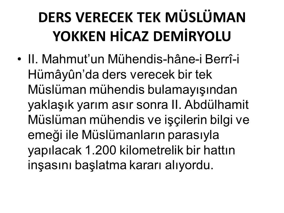 DERS VERECEK TEK MÜSLÜMAN YOKKEN HİCAZ DEMİRYOLU II.