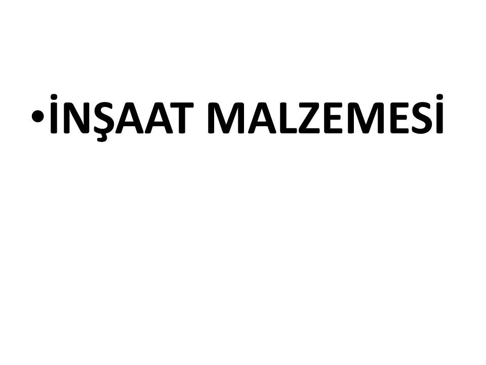 İNŞAAT MALZEMESİ