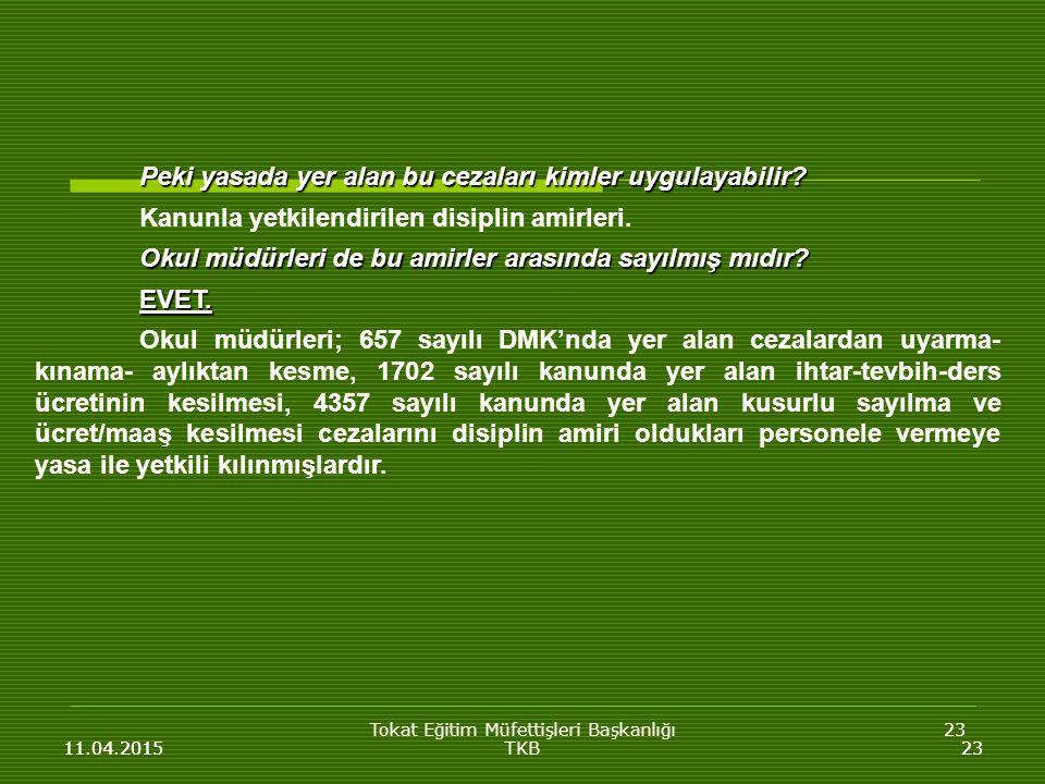 Tokat Eğitim Müfettişleri Başkanlığı23 11.04.201523 Peki yasada yer alan bu cezaları kimler uygulayabilir.