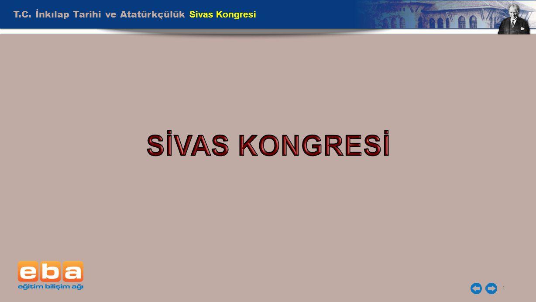 2 Sivas Kongresi ( 4-11 Eylül 1919) 1.Amasya Genelgesi'nde Sivas'ta toplanma kararı alınmıştı.