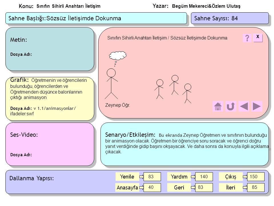 Yazar: Konu: Metin: Dosya Adı: Metin: Dosya Adı: Ses-Video: Dosya Adı: Ses-Video: Dosya Adı: Grafik: Öğretmenin ve öğrencilerin bulunduğu, öğrencilerd