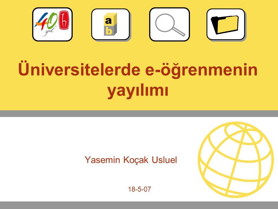 18-5-07 Üniversitelerde e-öğrenmenin yayılımı Yasemin Koçak Usluel