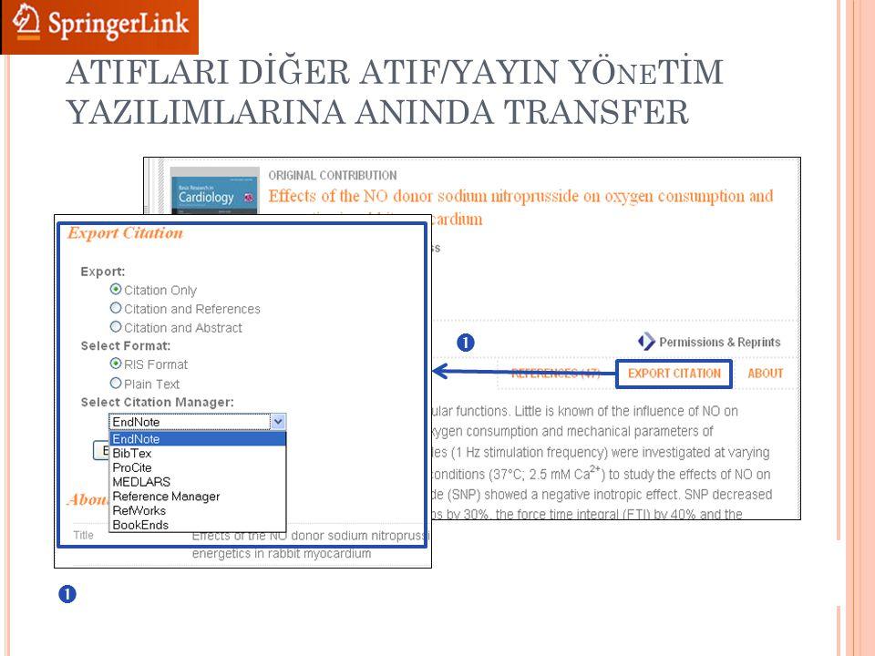   ATIFLARI DİĞER ATIF/YAYIN YÖ NE TİM YAZILIMLARINA ANINDA TRANSFER