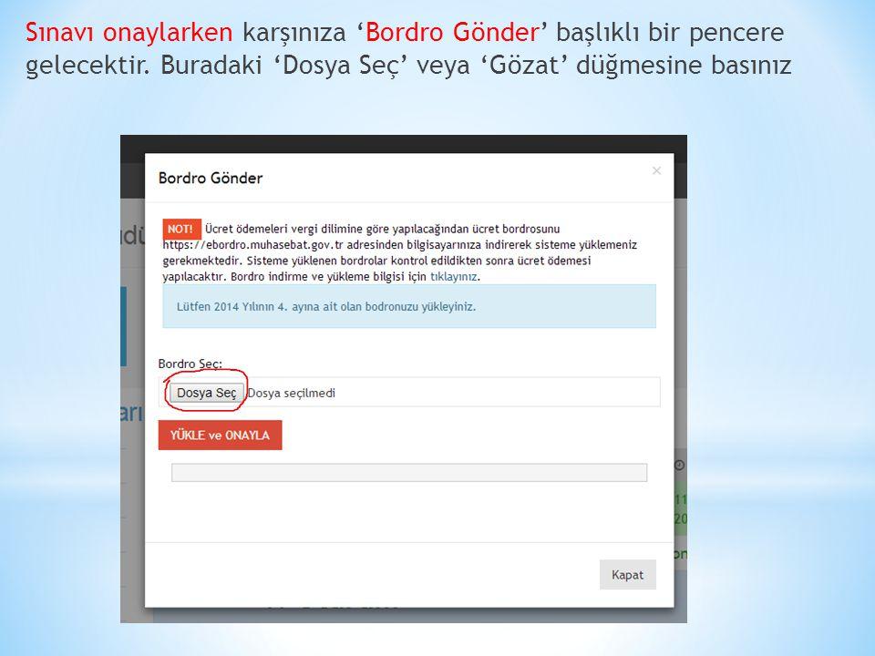 Sınavı onaylarken karşınıza 'Bordro Gönder' başlıklı bir pencere gelecektir.