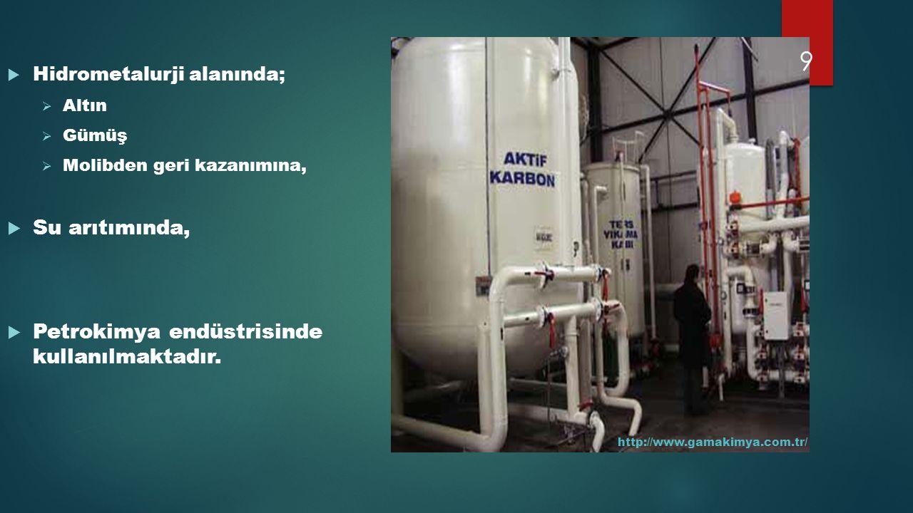  Hidrometalurji alanında;  Altın  Gümüş  Molibden geri kazanımına,  Su arıtımında,  Petrokimya endüstrisinde kullanılmaktadır. http://www.gamaki