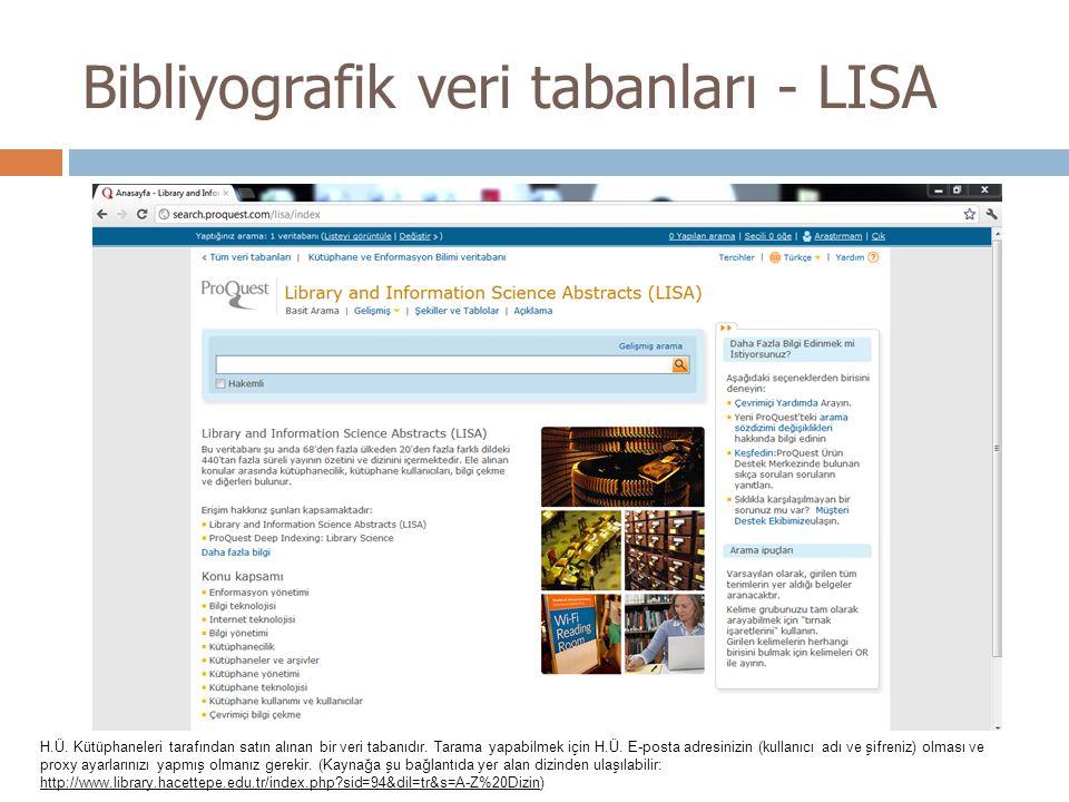 Bibliyografik veri tabanları - LISA H.Ü. Kütüphaneleri tarafından satın alınan bir veri tabanıdır. Tarama yapabilmek için H.Ü. E-posta adresinizin (ku