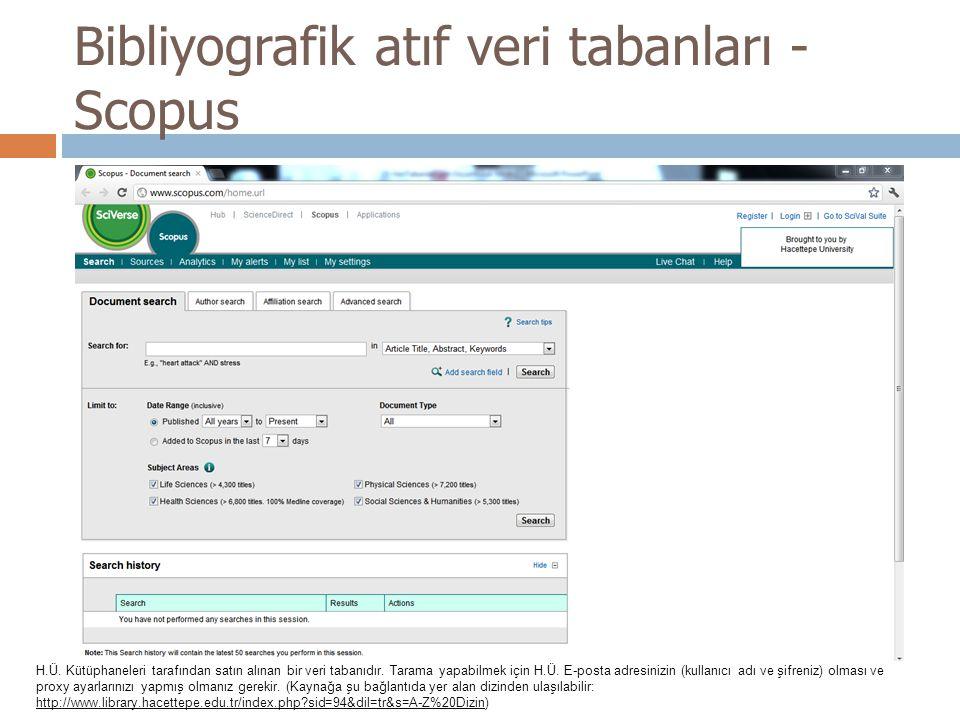 Bibliyografik atıf veri tabanları - Scopus H.Ü. Kütüphaneleri tarafından satın alınan bir veri tabanıdır. Tarama yapabilmek için H.Ü. E-posta adresini