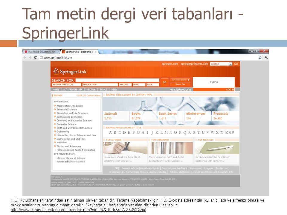Tam metin dergi veri tabanları - SpringerLink H.Ü. Kütüphaneleri tarafından satın alınan bir veri tabanıdır. Tarama yapabilmek için H.Ü. E-posta adres