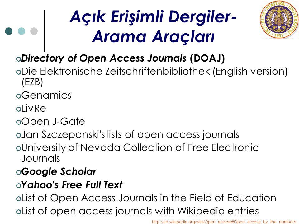 Açık Erişimli Dergiler- Arama Araçları Directory of Open Access Journals (DOAJ) Die Elektronische Zeitschriftenbibliothek (English version) (EZB) Gena