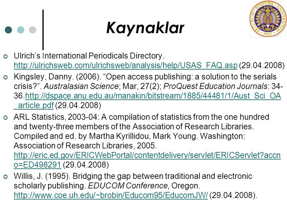 Kaynaklar Ulrich's International Periodicals Directory. http://ulrichsweb.com/ulrichsweb/analysis/help/USAS_FAQ.asp (29.04.2008) http://ulrichsweb.com