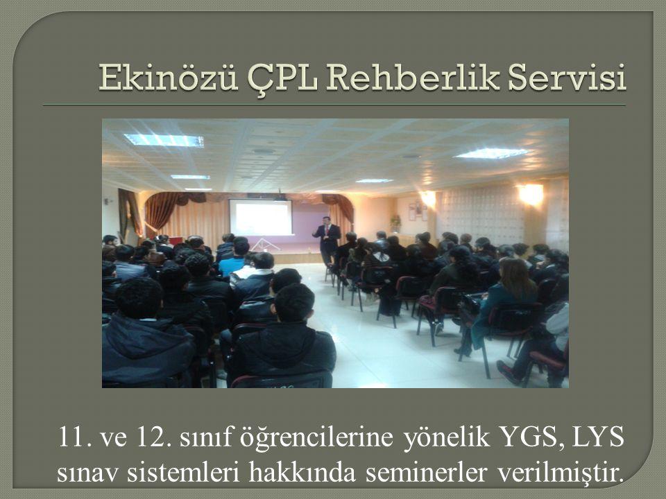 11. ve 12. sınıf öğrencilerine yönelik YGS, LYS sınav sistemleri hakkında seminerler verilmiştir.