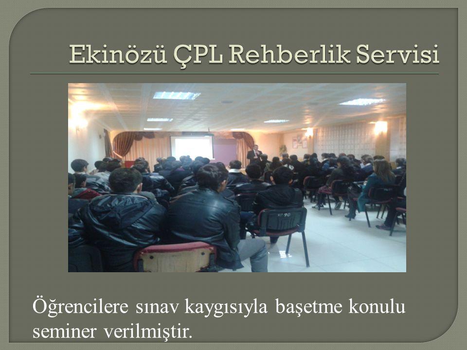 Öğrencilere sınav kaygısıyla başetme konulu seminer verilmiştir.