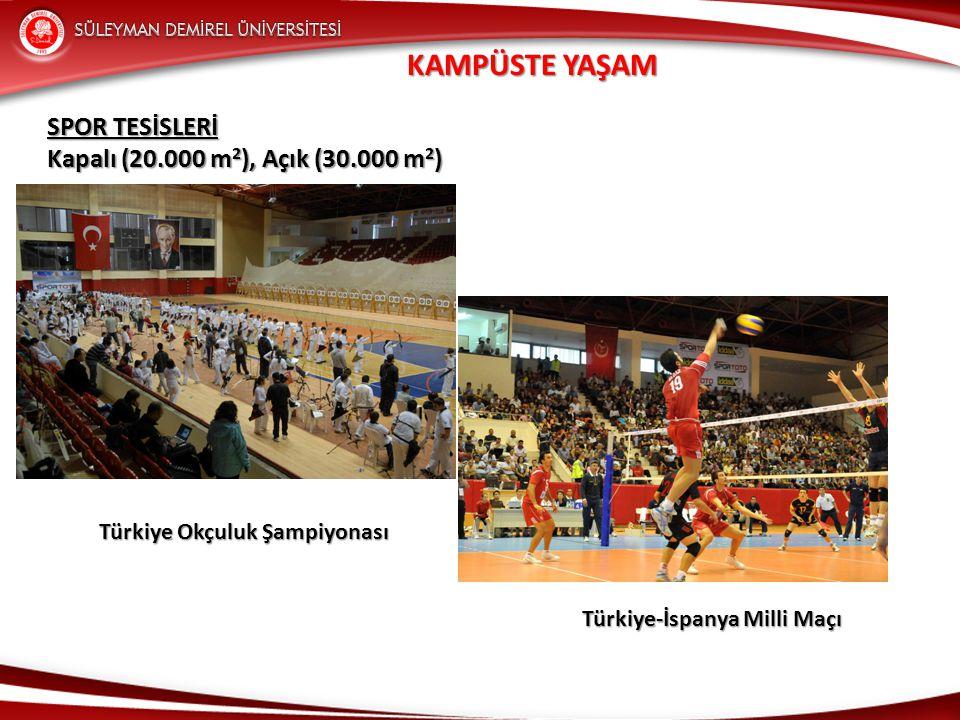 SPOR TESİSLERİ Kapalı (20.000 m 2 ), Açık (30.000 m 2 ) KAMPÜSTE YAŞAM Türkiye Okçuluk Şampiyonası Türkiye Okçuluk Şampiyonası Türkiye-İspanya Milli M