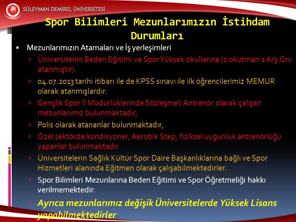 Spor Bilimleri Mezunlarımızın İstihdam Durumları  Mezunlarımızın Atamaları ve İş yerleşimleri  Üniversitenin Beden Eğitimi ve Spor Yüksek okullarına
