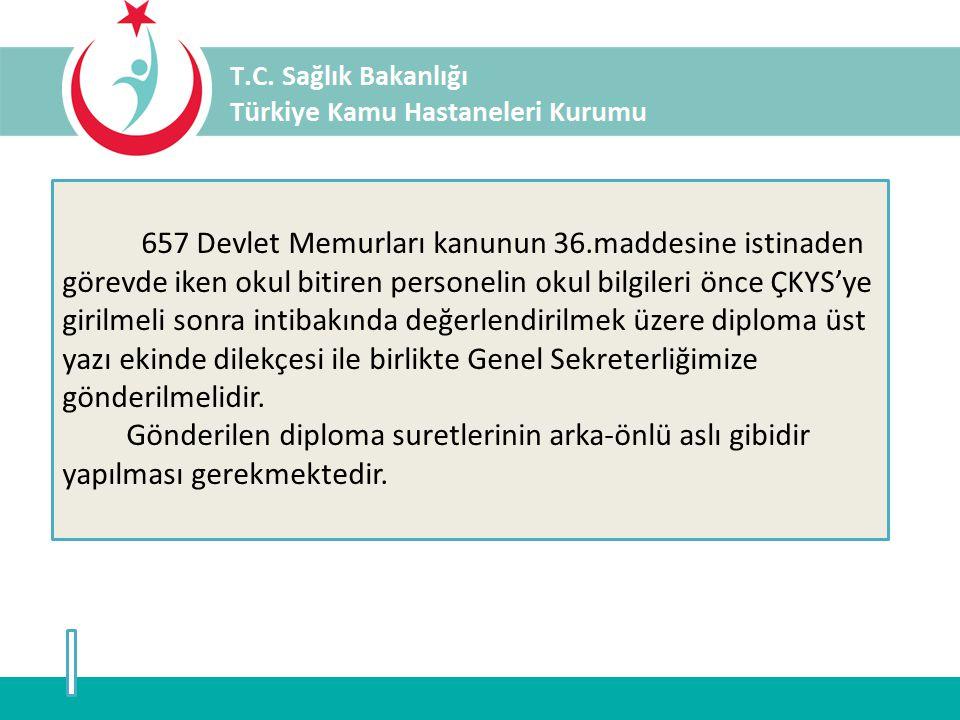 657 Devlet Memurları kanunun 36.maddesine istinaden görevde iken okul bitiren personelin okul bilgileri önce ÇKYS'ye girilmeli sonra intibakında değer