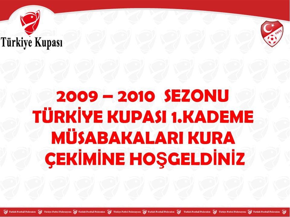 2009 – 2010 SEZONU TÜRK İ YE KUPASI 1.KADEME MÜSABAKALARI 1.GRUP Takımlar (Alfabetik Sıralama) Çekim Sırası 1 BEYKOZ 1908 A.Ş.