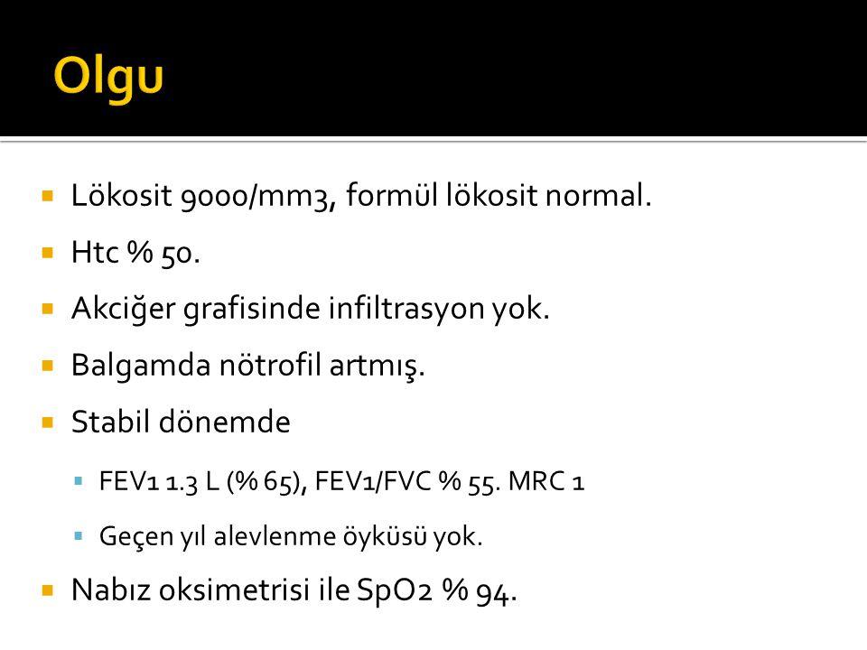  Lökosit 9000/mm3, formül lökosit normal.  Htc % 50.  Akciğer grafisinde infiltrasyon yok.  Balgamda nötrofil artmış.  Stabil dönemde  FEV1 1.3