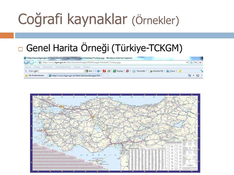 Coğrafi kaynaklar (Örnekler)  Genel Harita Örneği (Türkiye-TCKGM)
