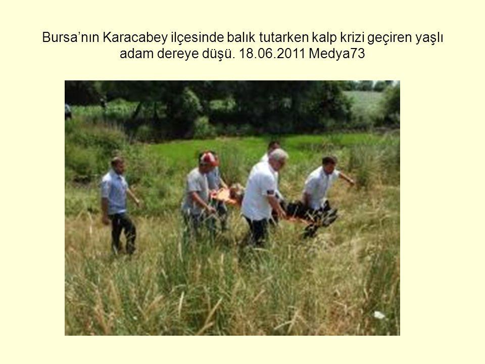 Bursa'nın Karacabey ilçesinde balık tutarken kalp krizi geçiren yaşlı adam dereye düşü.