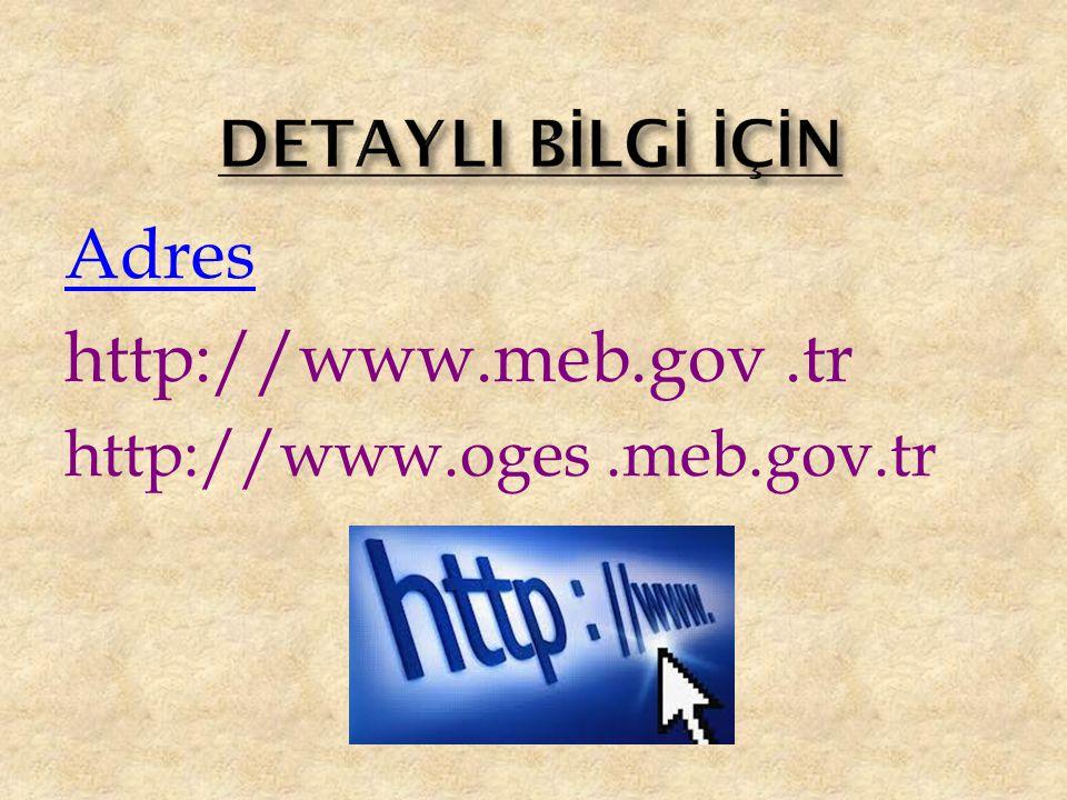 Adres http://www.meb.gov.tr http://www.oges.meb.gov.tr