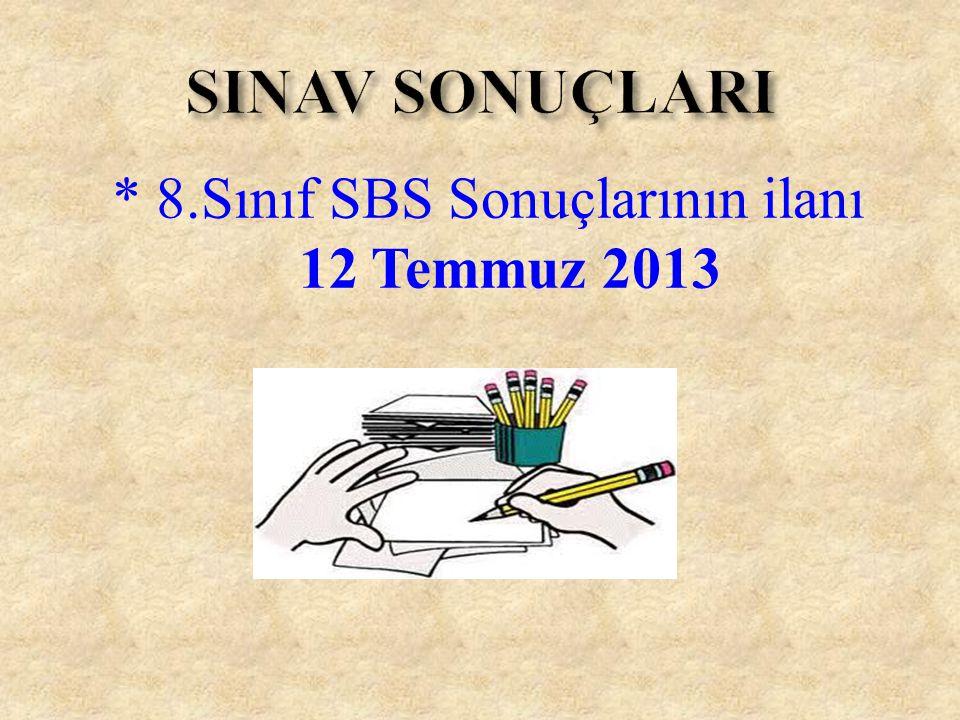 * 8.Sınıf SBS Sonuçlarının ilanı 12 Temmuz 2013