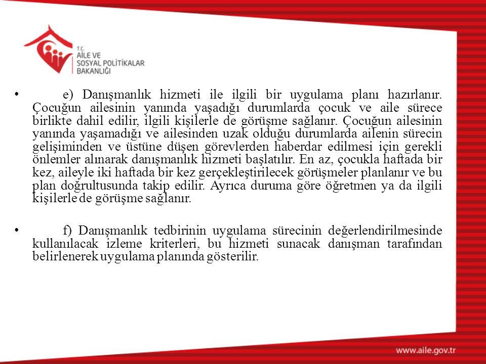 e) Danışmanlık hizmeti ile ilgili bir uygulama planı hazırlanır.
