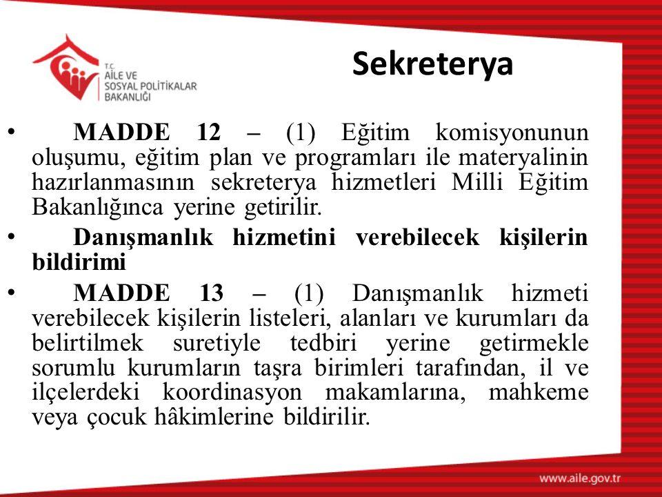 Sekreterya MADDE 12 – (1) Eğitim komisyonunun oluşumu, eğitim plan ve programları ile materyalinin hazırlanmasının sekreterya hizmetleri Milli Eğitim Bakanlığınca yerine getirilir.
