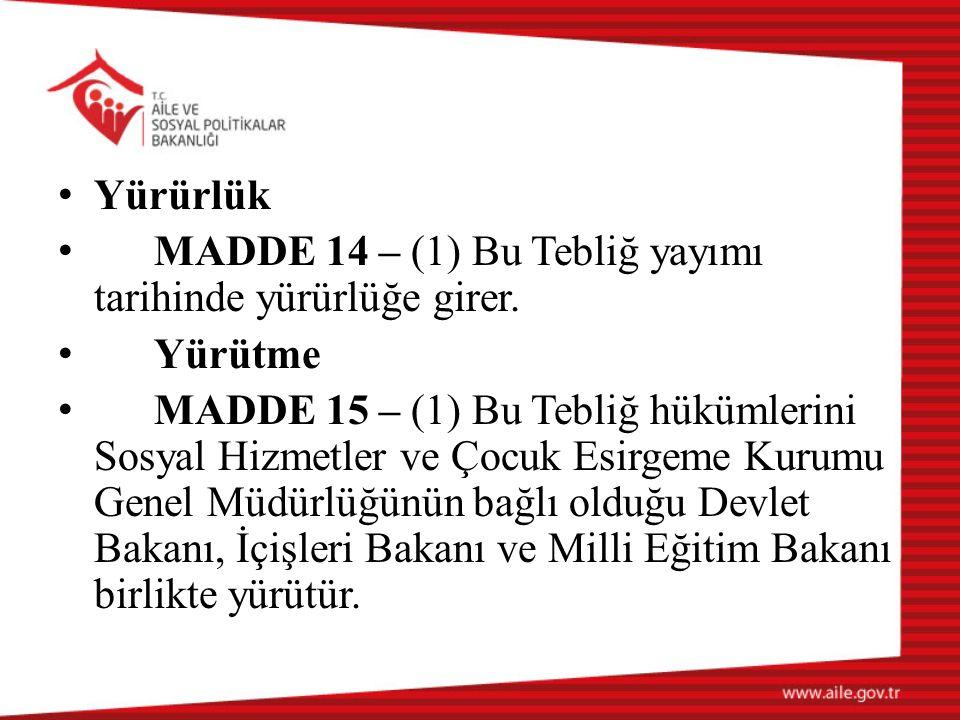 Yürürlük MADDE 14 – (1) Bu Tebliğ yayımı tarihinde yürürlüğe girer.