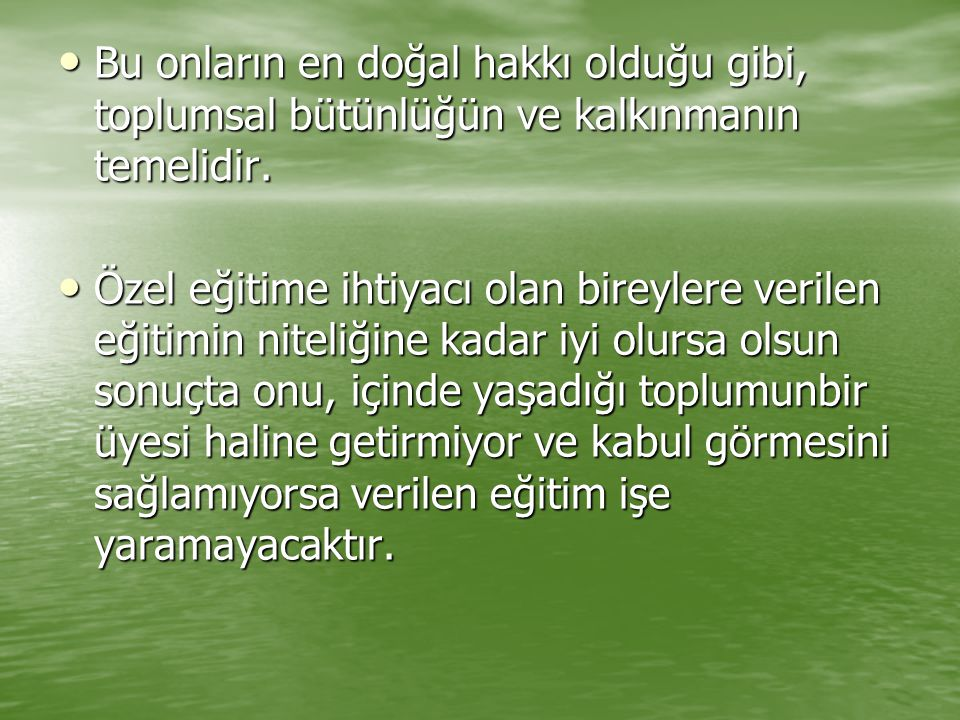 Bu onların en doğal hakkı olduğu gibi, toplumsal bütünlüğün ve kalkınmanın temelidir. Bu onların en doğal hakkı olduğu gibi, toplumsal bütünlüğün ve k