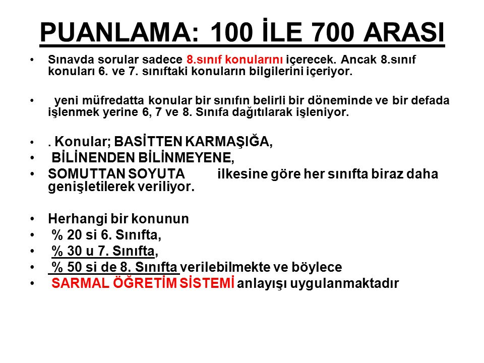 PUANLAMA: 100 İLE 700 ARASI Sınavda sorular sadece 8.sınıf konularını içerecek.