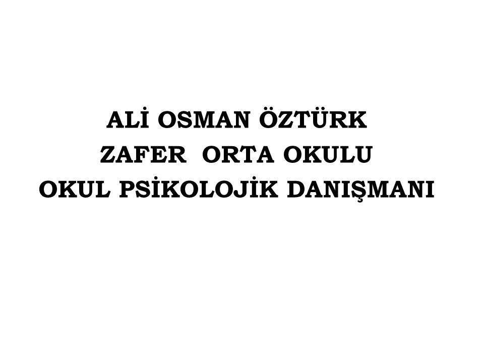 ALİ OSMAN ÖZTÜRK ZAFER ORTA OKULU OKUL PSİKOLOJİK DANIŞMANI