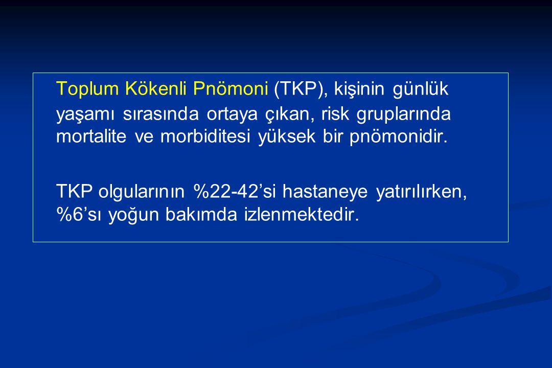 Toplum Kökenli Pnömoni (TKP), kişinin günlük yaşamı sırasında ortaya çıkan, risk gruplarında mortalite ve morbiditesi yüksek bir pnömonidir. TKP olgul