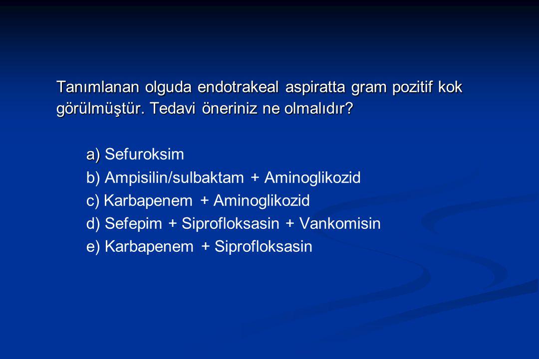 Tanımlanan olguda endotrakeal aspiratta gram pozitif kok görülmüştür.