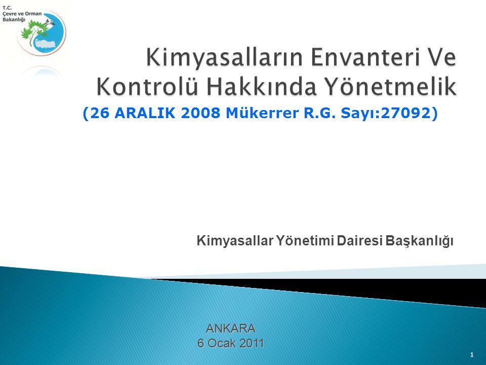 Kimyasallar Yönetimi Dairesi Başkanlığı 1 ANKARA 6 Ocak 2011 (26 ARALIK 2008 Mükerrer R.G.