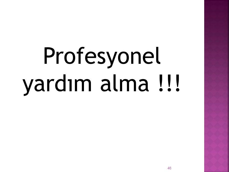 Profesyonel yardım alma !!! 46