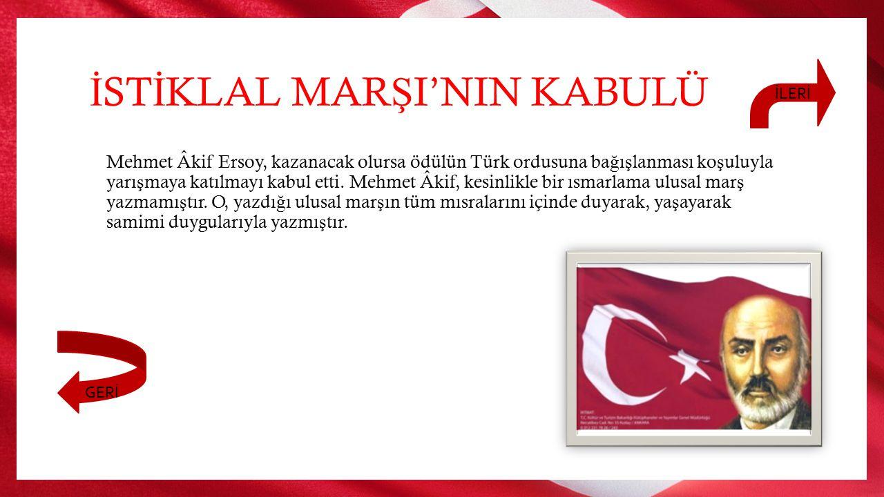 İ ST İ KLAL MAR Ş I'NIN KABULÜ Türk ulusal mar ş ı yarı ş masına 724 ş iir katıldı, TBMM'nin seçti ğ i yedi ş iir finale kaldı, Ancak o günkü Millî